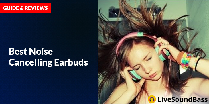 best-noise-cancelling-earbuds